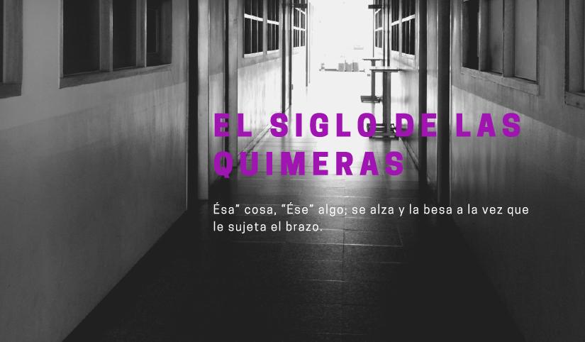 EL SIGLO DE LASQUIMERAS