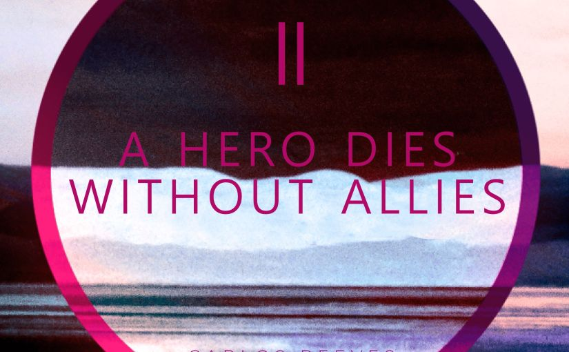 A Hero Dies Without Allies